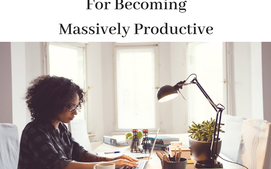 3 Essential Systems For Becoming Massively Productive